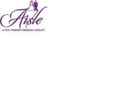 AISLE A PATH TOWARD FINANCIAL FIDELITY
