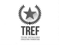 TREF TEXAS RETAILERS EDUCATION FOUNDATION