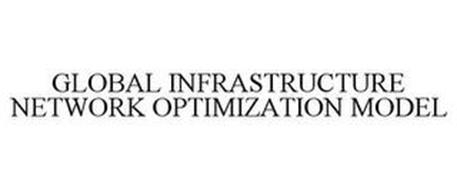 GLOBAL INFRASTRUCTURE NETWORK OPTIMIZATION MODEL