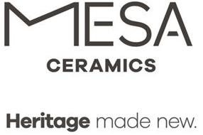 MESA CERAMICS HERITAGE MADE NEW.