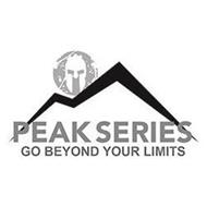PEAK SERIES GO BEYOND YOUR LIMITS