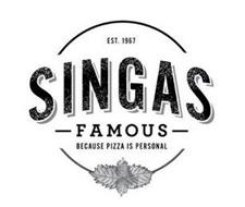 EST. 1967 SINGAS FAMOUS BECAUSE PIZZA IS PERSONAL