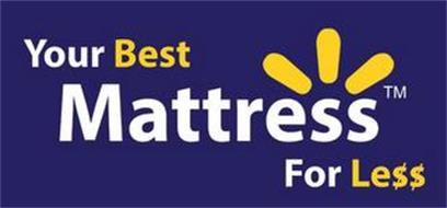 YOUR BEST MATTRESS FOR LE$$