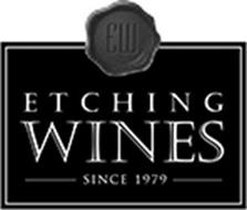 EW ETCHING WINES SINCE 1979