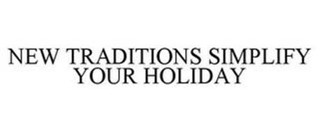 NEW TRADITIONS SIMPLIFY YOUR HOLIDAY