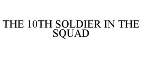 THE 10TH SOLDIER IN THE SQUAD
