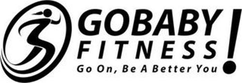 GOBABY FITNESS GO ON, BE A BETTER YOU!