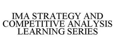 IMA STRATEGY AND COMPETITIVE ANALYSIS LEARNING SERIES