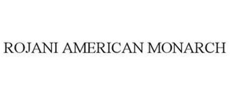 ROJANI AMERICAN MONARCH