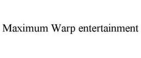 MAXIMUM WARP ENTERTAINMENT