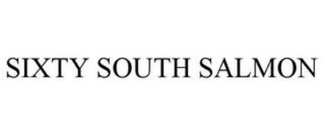SIXTY SOUTH SALMON