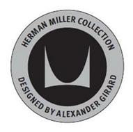 M HERMAN MILLER COLLECTION BY ALEXANDER GIRARD