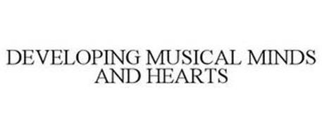 DEVELOPING MUSICAL MINDS AND HEARTS