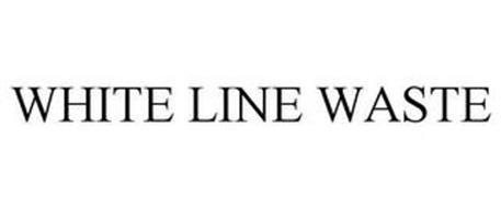 WHITE LINE WASTE