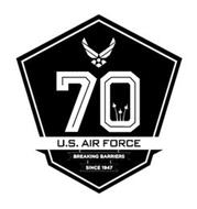 70 U.S. AIR FORCE BREAKING BARRIERS SINCE 1947