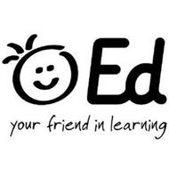 ED YOUR FRIEND IN LEARNING