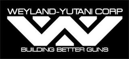 WEYLAND-YUTANI CORP WY BUILDING BETTER GUNS
