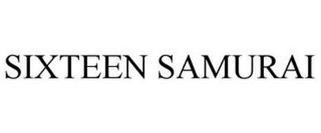 SIXTEEN SAMURAI