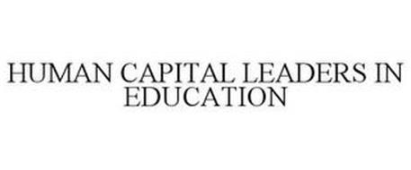 HUMAN CAPITAL LEADERS IN EDUCATION