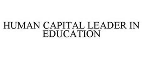 HUMAN CAPITAL LEADER IN EDUCATION