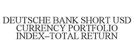 DEUTSCHE BANK SHORT USD CURRENCY PORTFOLIO INDEX-TOTAL RETURN