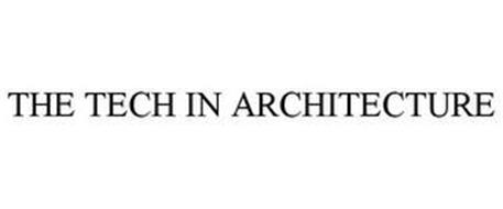 THE TECH IN ARCHITECTURE