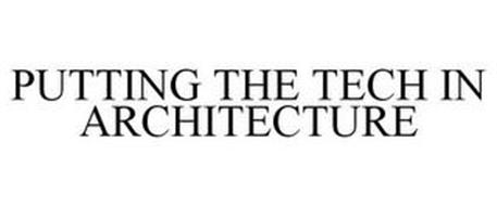 PUTTING THE TECH IN ARCHITECTURE