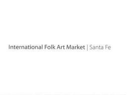 INTERNATIONAL FOLK ART MARKET | SANTA FE