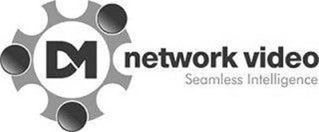 DM NETWORK VIDEO SEAMLESS INTELLIGENCE