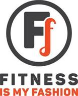 FF FITNESS IS MY FASHION