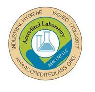 INDUSTRIAL HYGIENE ISO/IEC 17025:2017 AIHAACCREDITEDLABS.ORG ACCREDITED LABORATORY AIHA LAP, LLC