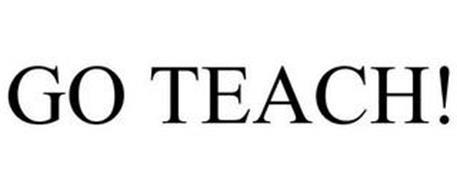 GO TEACH!
