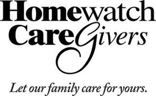 HOMEWATCH CAREGIVERS LET OUR FAMILY CARE FOR YOURS.