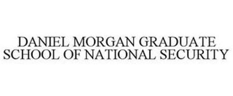 DANIEL MORGAN GRADUATE SCHOOL OF NATIONAL SECURITY