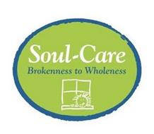 SOUL-CARE BROKENNESS TO WHOLENESS