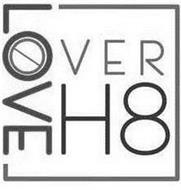 LOVE OVER H8