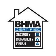BHMA CERTIFIED SECURITY DURABILITY FINISH B/A/A