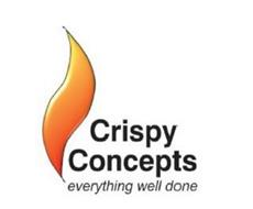 CRISPY CONCEPTS EVERYTHING WELL DONE