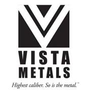VV VISTA METALS HIGHEST CALIBER.  SO IS THE METAL.