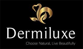 DERMILUXE CHOOSE NATURAL. LIVE BEAUTIFULLY