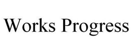 WORKS PROGRESS