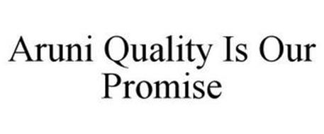 ARUNI QUALITY IS OUR PROMISE