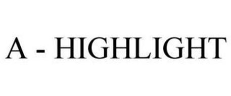 A - HIGHLIGHT