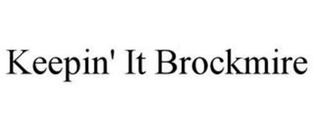 KEEPIN' IT BROCKMIRE