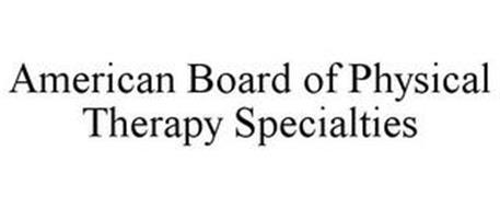 AMERICAN BOARD OF PHYSICAL THERAPY SPECIALTIES