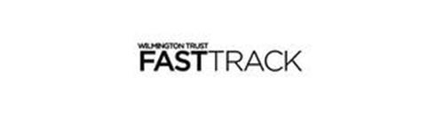 WILMINGTON TRUST FASTTRACK