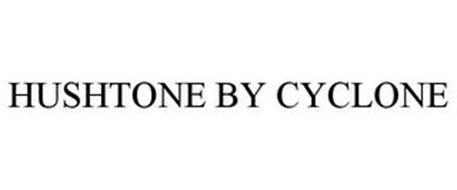 HUSHTONE BY CYCLONE