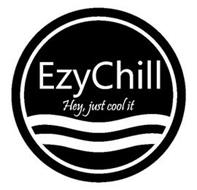 EZYCHILL HEY, JUST COOL IT