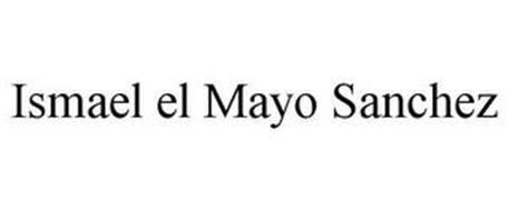 ISMAEL EL MAYO SANCHEZ