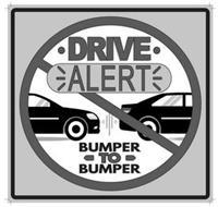 · DRIVE · ALERT BUMPER - TO - BUMPER